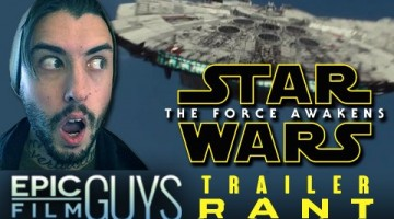 Star Wars The Force Awakens Trailer Rant